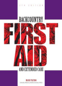 Backcountry First Aid and Extended Care
