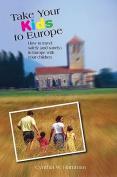 Take Your Kids to Europe