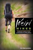 Weird Hikes