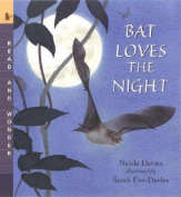 CANDLEWICK PRESS CP-9780763624385 BAT LOVES THE NIGHT