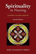 Spirituality in Nursing 4e
