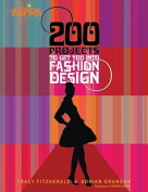 200 Projects to Get You Into Fashion Design