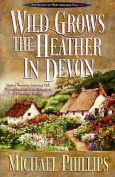 Wild Grows the Heather in Devon