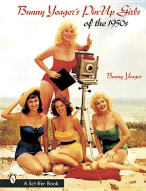 Bunny Yeager's Pin-up Girls of the 1950s