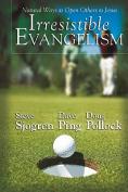 Irresistible Evangelism: