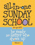 All-In-One Sunday School Volume 1