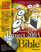 Microsoft Office Project 2003 Bible [With CDROM]