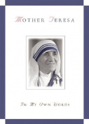Mother Teresa, in My Own Words