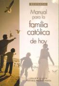 Manual Para la Familia Catolica de Hoy [Spanish]