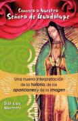Conozca A Nuestra Senora de Guadalupe [Spanish]