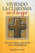 Viviendo La Cuaresma En El Hogar [Spanish]