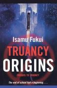 Truancy Origins (Truancy)