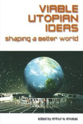 Viable Utopian Ideas