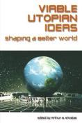 Viable Utopian Ideas