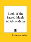 Book of the Sacred Magic of Abra-Melin