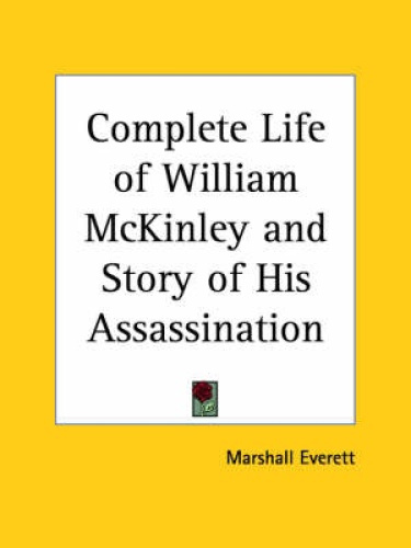 the life and career of william mckinley William mckinley - his early life - william mckinley's father and mother were both of scottish ancestry the first mckinley in america, known as david the weaver, settled in york county, pennsylvania, in 1743.