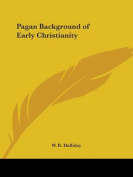 Pagan Background of Early Christianity