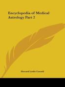 Encyclopedia of Medical Astrology Vol. 2