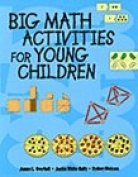 Big Math Activities for Young Children for Preschool, Kindergarten, and Primary Children