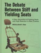 The Debate Between Stiff and Yielding Seats