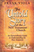 The Untold Story of the New Testament Church