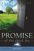 The Promise of the Third Day