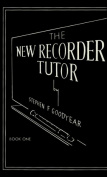 The New Recorder Tutor, Bk 1