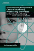 Assessment and Management of Central Auditory Processing Disorders in the Educational Setting