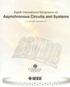 8th International Symposium on Advanced Research in Asynchronous Circuits and Systems