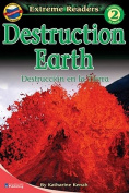 Destruction Earth/Destruccion En La Tierra (Extreme Readers