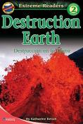 Destruction Earth/Destruccion En La Tierra (Extreme Readers