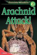 Arachnid Attack! (Extreme Readers