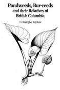 Pondweeds, Bur-Reeds and Their Relatives of British Columbia