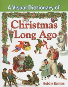 A Visual Dictionary of Christmas Long Ago