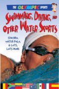 Swimming, Diving, and Other Water Sports (Olympic Sports