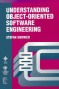 Understanding Object-Oriented Software Engineering
