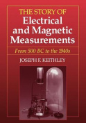 The Story of Electrical and Magnetic Measurements from Early Days to the Beginnings of the 20th Century