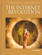 The Internet Revolution (Defining Moments