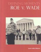 Roe V. Wade (Defining Moments