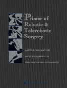 The Primer of Robotic and Telerobotic Surgery