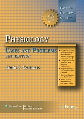 BRS Physiology Cases and Problems (Board Review Series)