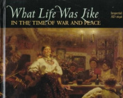 What Life Was Like in the Time of War and Peace
