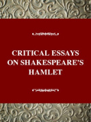 "Critical Essays on Shakespeare's ""Hamlet"""