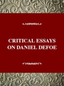 Critical Essays on Daniel Defoe