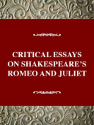 Critical Essays on Shakespeare's Romeo and Juliet