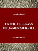 Critical Essays on James Merrill
