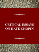 Critical Essays on Kate Chopin
