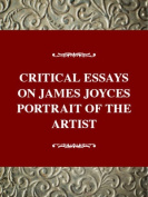 Critical Essays on James Joyce's A Portrait of the Artist as a Young Man