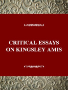 Critical Essays on Kingsley Amis