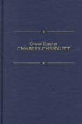 Critical Essays on Charles Chesnutt